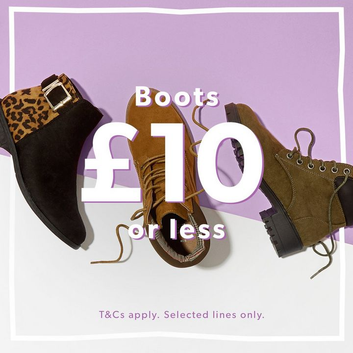 Boots for £10 or less. Terms and conditions apply. Selected lined only.