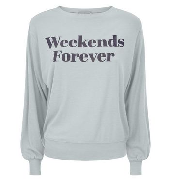 Blue Weekends Forever Slogan Pyjama Sweatshirt New Look