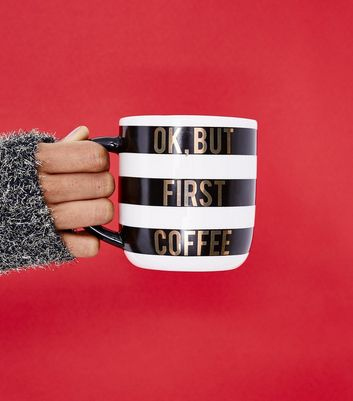 Black And White First Coffee Slogan Mug New Look