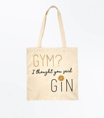 Gold Gym? I Thought You Said Gin Slogan Canvas Bag New Look