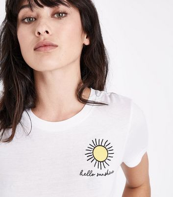 White Hello Sunshine Embroidered T-Shirt New Look