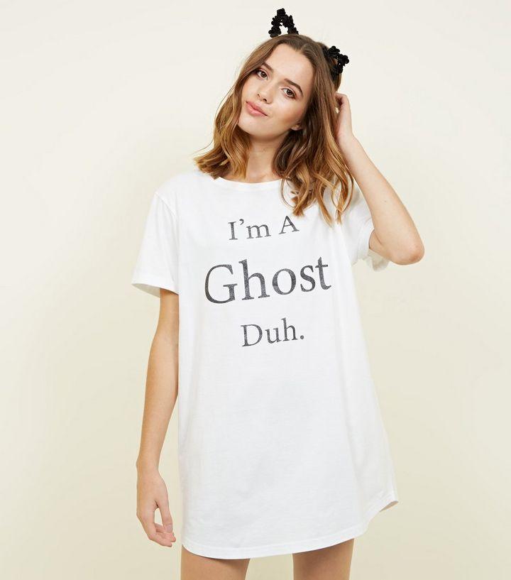 White I m a Ghost Duh Slogan Nightshirt  f7b501e2f