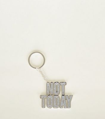 Silver Not Today Glitter Slogan Keyring