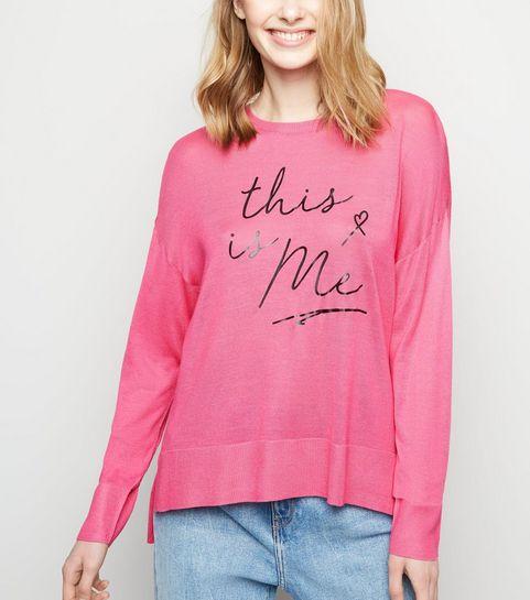 ... Deep Pink This Is Me Slogan Jumper ... 305f2bda5