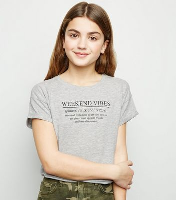 Girls Grey Weekend Vibes Slogan T-Shirt