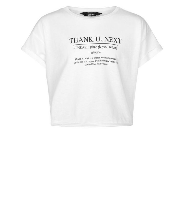 Girls White Thank U Next Definition Slogan T-Shirt Add to Saved Items  Remove from Saved Items