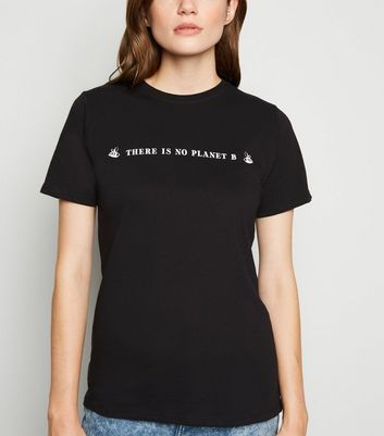 Black There Is No Planet B Slogan T Shirt by New Look