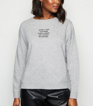 Grey Scroll Less Slogan Sweatshirt